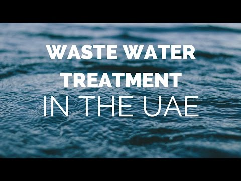 Waste water treatment in UAE