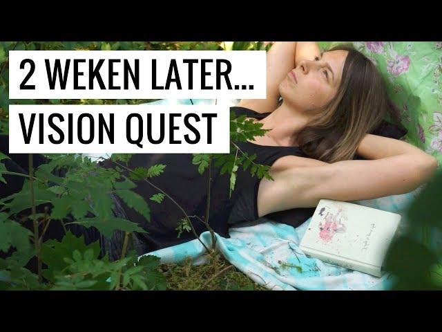 Vision Quest: 2 Weken Later... Hoe Gaat Het Nu?