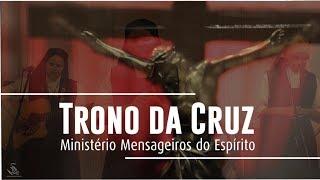 Trono da Cruz - Clipe com Ministério Mensageiros do Espírito