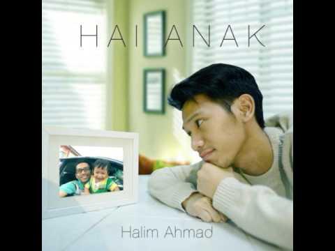 Halim Ahmad   Hai Anak