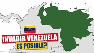 Invadir Venezuela: Es posible?