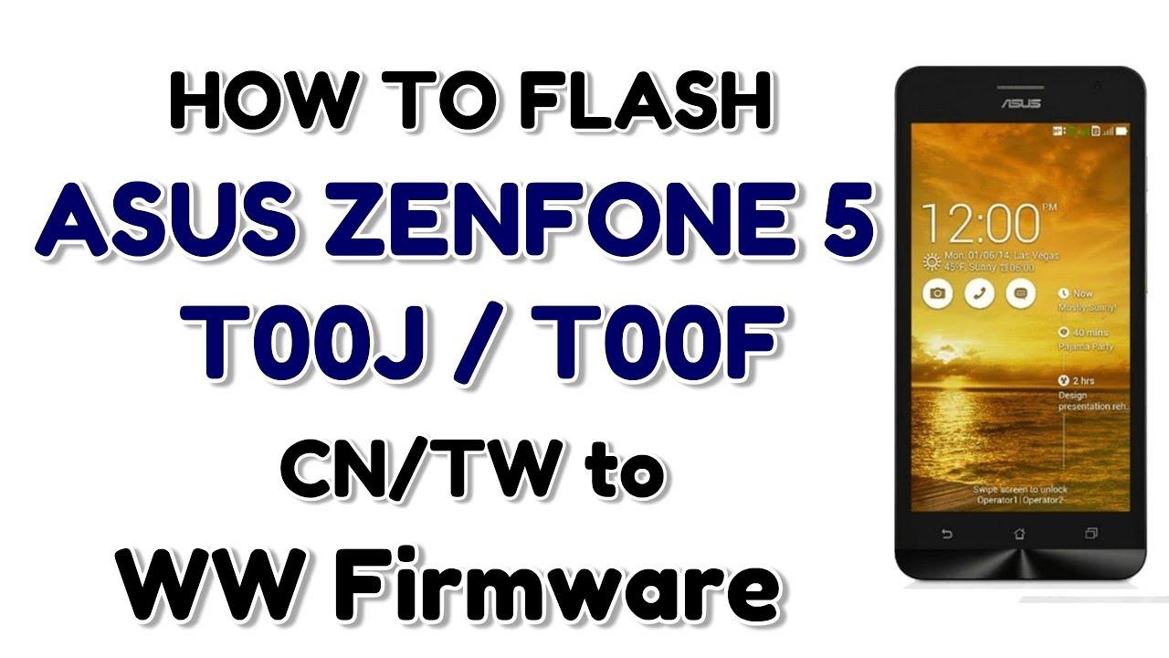 Flash Zenfone 5 T00F, T00J With Asus Flashtool | CN/TW to WW Firmware |  Hindi - Urdu