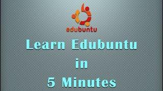 learn Basics of Edubuntu in 5 Minutes