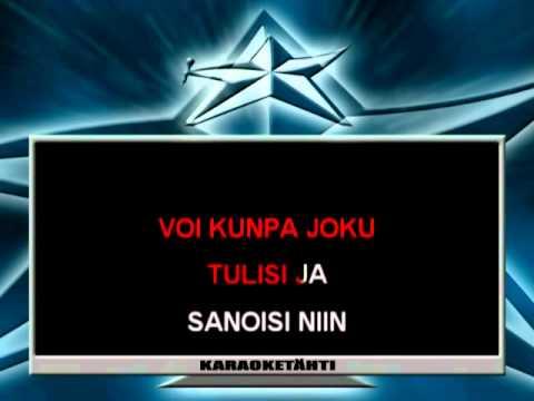 Tykkään susta niin että halkeen   Juha Tapio   Karaoke