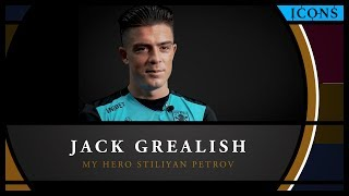 Icons: Jack Grealish – Why Stiliyan Petrov is my hero