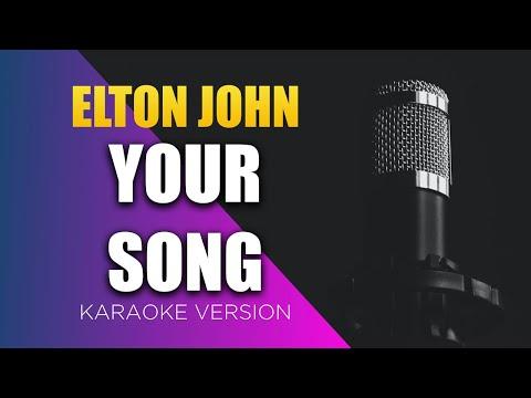 Elton John - Your Song (Lyrics on Screen) KARAOKE!