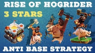 Clash Of Clan  Rise Of HogRider!!!  3 Stars TH11  Anti Bases Strategy 2017