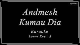 Andmesh - Kumau Dia (Lower Key : A) Karaoke   Ayjeeme