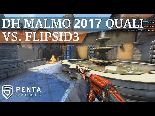 Dreamhack Malmo 2017 Closed Qualifier: PENTA Sports VS. FlipSid3