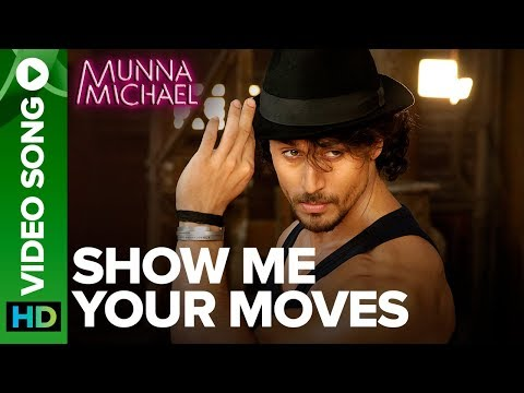 Show Me Your Moves Video Song | Tiger Shroff | Munna Michael 2017