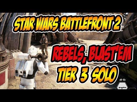 STAR WARS BATTLEFRONT 2  Rebels, Blastem  Tier 3 SOLO