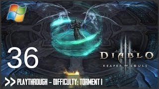 Diablo 3: Reaper of Souls (PC) - Pt.36 [Difficulty Torment I]
