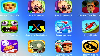 Ice Scream,Block Craft 3D,Scary Teacher 3D,Zombie Tsunami,Supreme Duelist Stickman,Subway Surfers