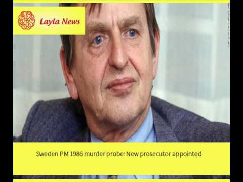Sweden PM 1986 murder probe: New prosecutor appointed |  By : CNN