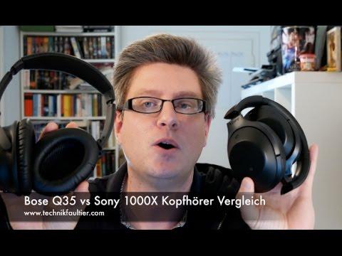Bose Q35 vs Sony 1000X Kopfhörer Vergleich