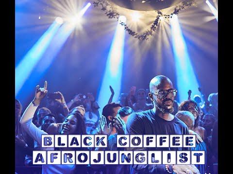 BLACK COFFEE - 2020 AfroJunglist