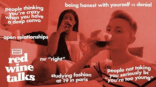 LET'S TALK ABOUT OPEN RELATIONSHIPS, GETTING OLDER, DENIAL, JEALOUSY, etc. (with red wine)