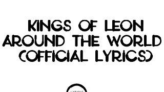 Kings Of Leon - Around The World [Lyrics]
