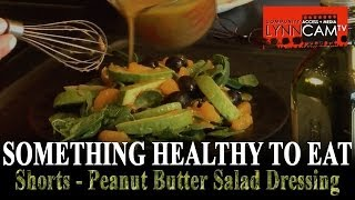 Something Healthy To Eat - Peanut Butter Salad Dressing Short