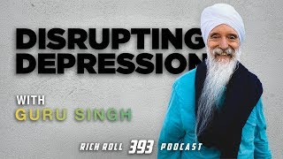 Disrupting Depression with Guru Singh | Rich Roll Podcast