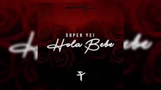 Super Yei - Hola BEBE prod. Jone Quest thumbnail