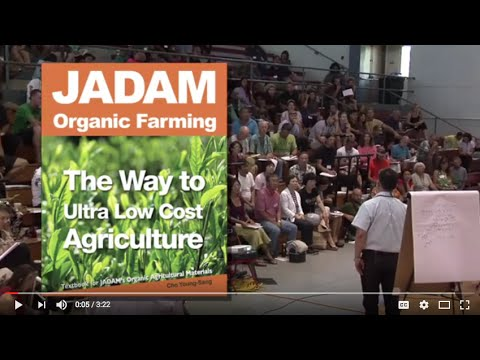 Jadam Organic Farming - Ultra Low-Cost, Do it Yourself, Natural Farming