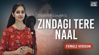 Zindagi Tere Naal   Unplugged Punjabi cover 2020   Dishita Singh   Khan Saab