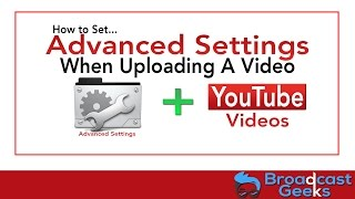 Video How to Set Advanced Settings When Uploading A Video To YouTube download MP3, 3GP, MP4, WEBM, AVI, FLV Juli 2018