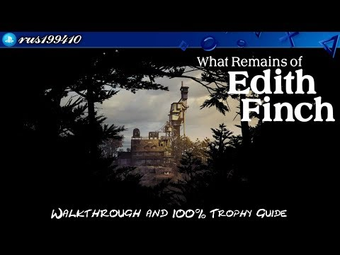 What Remains of Edith Finch - Walkthrough & 100% Trophy Guide (Trophy  Guide) rus199410 [PS4]