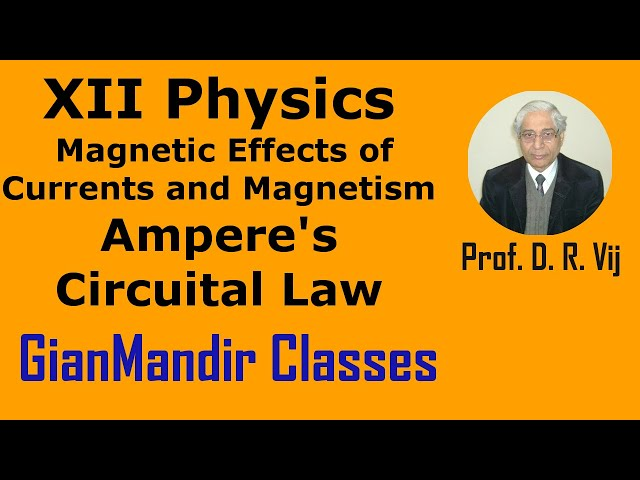 XII Physics | Magnetic Effects of Currents | Ampere's Circuital Law by Himanshu Sir