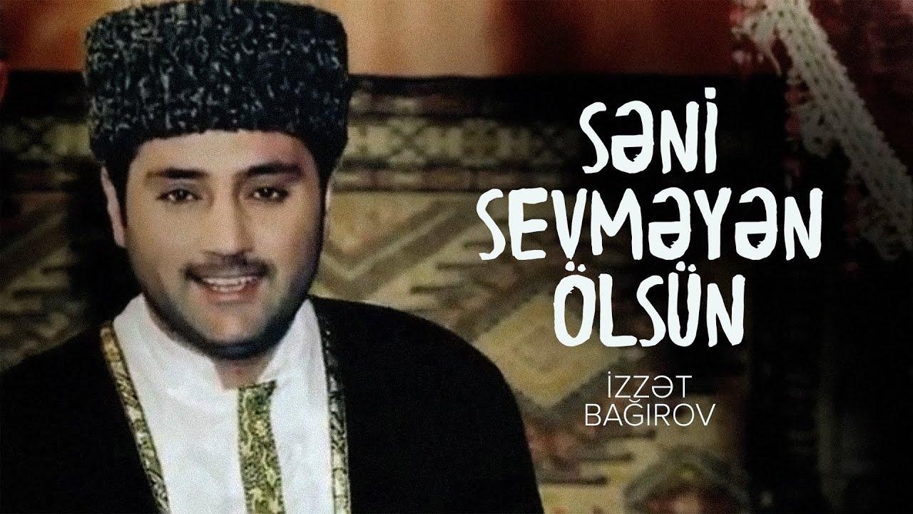 İzzət Bağırov ft Ayan - Səni sevməyən ölsün // Hacı Nazim