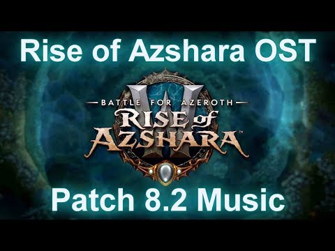 Patch 8.2 Music | Rise Of Azshara OST With Timestamps | Battle For Azeroth Music