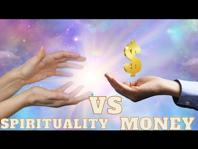 Spirituality vs Money: how to balance both and how Law of attraction can help