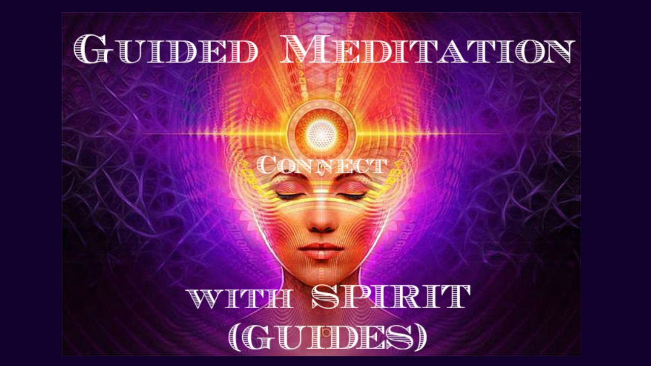 Connect with Spirit (Guides) Guided Meditation - YouTube