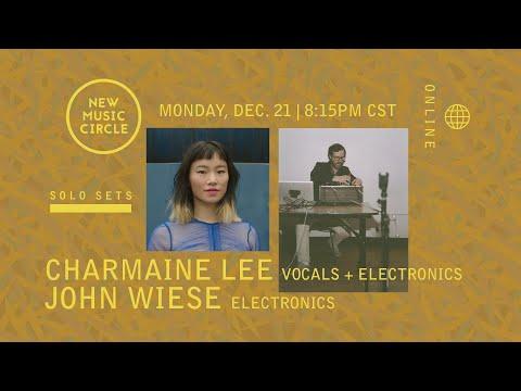 NMC Online: CHARMAINE LEE // JOHN WIESE (solo sets)