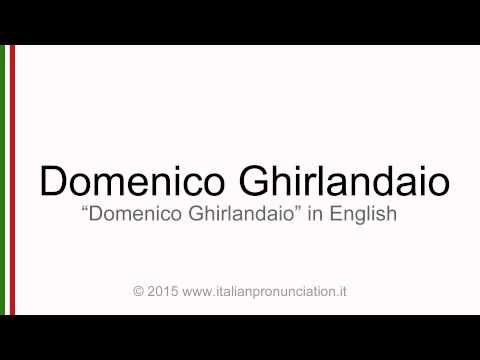 Correct Italian pronunciation of Domenico Ghirlandaio