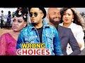 Wrong Choices Season 1 - Nigerian Movies 2019 Latest Nollywood Full Movies