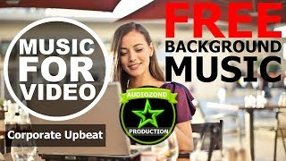 Corporate Upbeat - Free Background Music For Videos