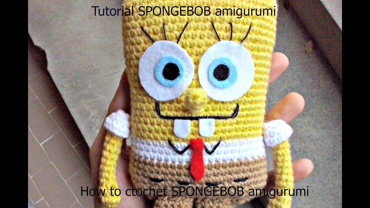Tutorial SPONGEBOB amigurumi | HOW TO CROCHET SPONGEBOB AMIGURUMI ...