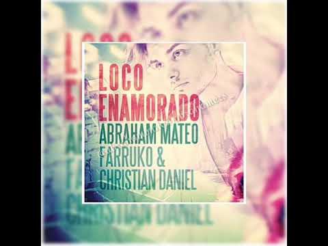 [🔜DESCARGAR🔙] Abraham Mateo, Farruko & Christian Daniel - Loco Enamorado