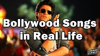 Bollywood Songs in Real Life