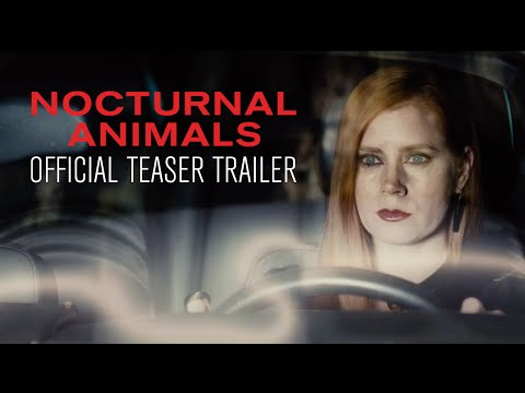 NOCTURNAL ANIMALS - Official Teaser Trailer - In Select Theaters Nov 18