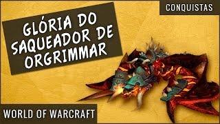 Conquistas da Glória do Saqueador de Orgrimmar - World of Warcraft