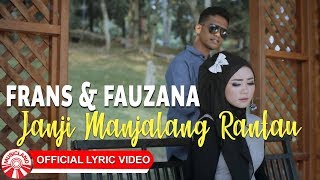 Download lagu Frans & Fauzana - Janji Manjalang Rantau [Official Lyric Video HD]