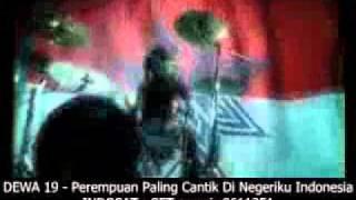 DEWA 19 - Perempuan Paling Cantik Di Negeriku Indonesia