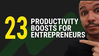 23 Productivity Boosts For Entrepreneurs In Life & Business! (Massive Action Eco System)