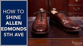 How To Shine Allen Edmonds Fifth Avenues | Kirby Allison