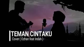 Download Cover (Teman Cintaku) ozhan ft indah