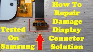 How To Repair samsung Display Connector Damage Problem Solution Testen On Samsung Z3