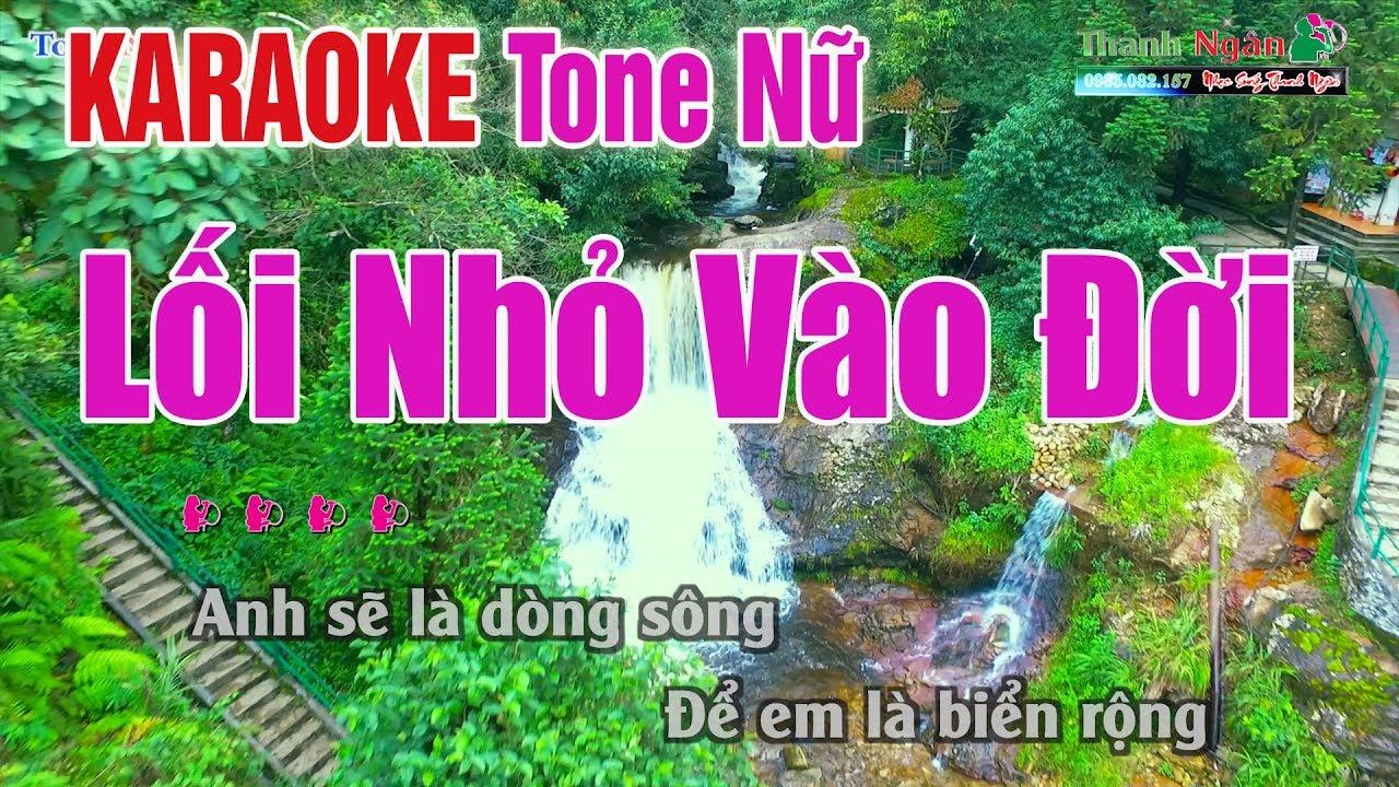 Lối Nhỏ Vào Đời Karaoke 2020 Tone Nữ – Nhạc Sống Thanh Ngân